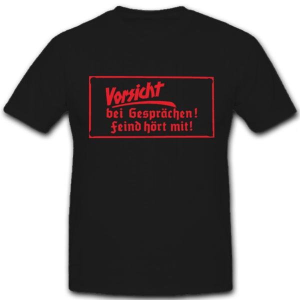 Vorsicht bei Gesprächen Feind hört mit NSA STASI - T Shirt #7437