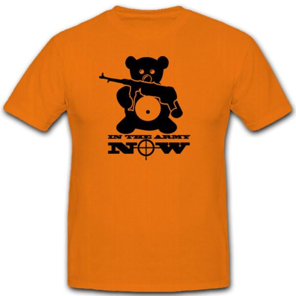 In the army now Militär Teddy Teddybär Kuscheltier Waffe Gewähr - T Shirt #5379