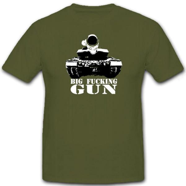 Big Fucking Gun Panzer Panzerfahrzeug Panzerkampfwagen - T Shirt #7167