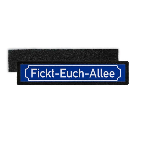 Patch Fickt-Euch-Allee old street sign Moral Fun patch # 35994