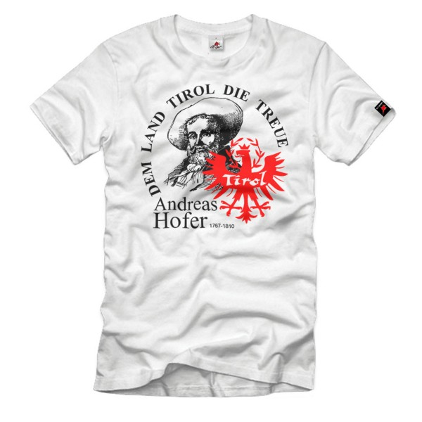 Loyalty to the State of Tyrol Andreas Hofer Austria South Tyrol Heimat T-Shirt # 33538