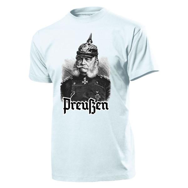 Kaiser Wilhelm der erste von Preußen Reichsgründer König - T Shirt #14280