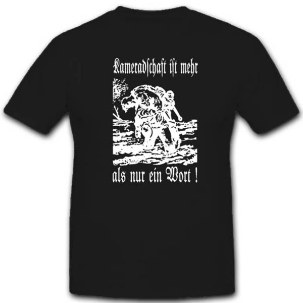 Soldaten Kameradschaft WK WH Freundschaft Bruderschaft - T Shirt #2739