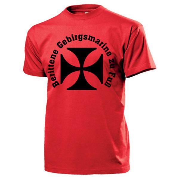 Berittene Gebirgsmarine zu Fuß Humor Spaß Fun Militär Bundeswehr T Shirt #13601