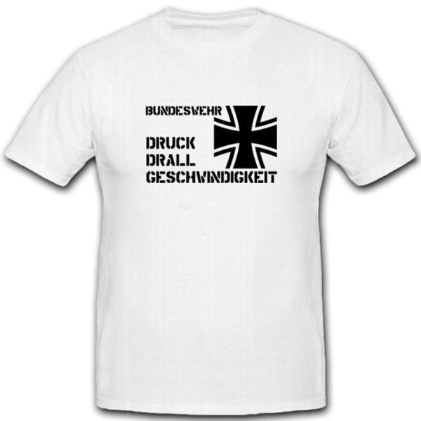 DRUCK DRALL GESCHWINDIGKEIT-Bundeswehr AGA Grundausbildung - T Shirt #7560