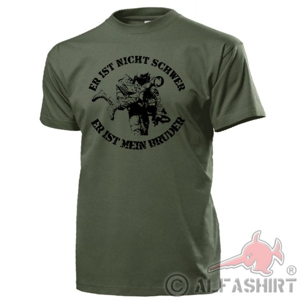 He is not heavy BUNDESWEHR Sani Paramedic Medical Support T Shirt # 18163