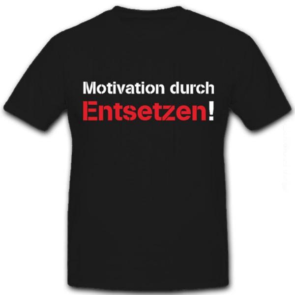 Motivation durch Entsetzen - Bundeswehr Bw Ausbilder - T Shirt #8669