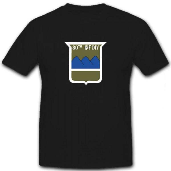80 InfDiv Usa United States Army Infanteriedivision 80 Wappen - T Shirt #12679