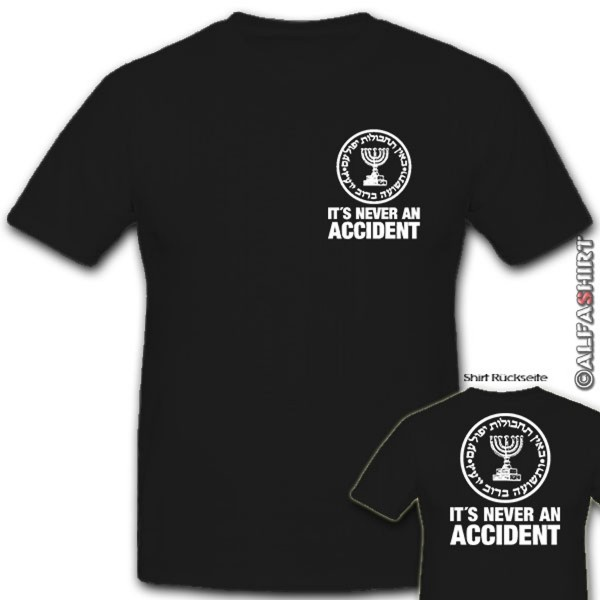 Mossad IT'S NEVER AT ACCIDENT-Israel Intelligence General - T-shirt # 10870