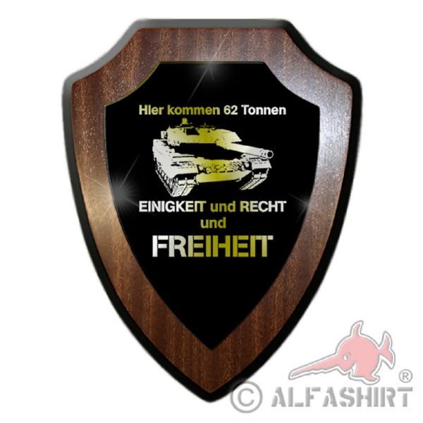Heraldic shield / wall shield - Here come 62 tons of tanks tank fight wagon Bundeswehr BW Military Germany Emblem Humor Fun Fun # 18876