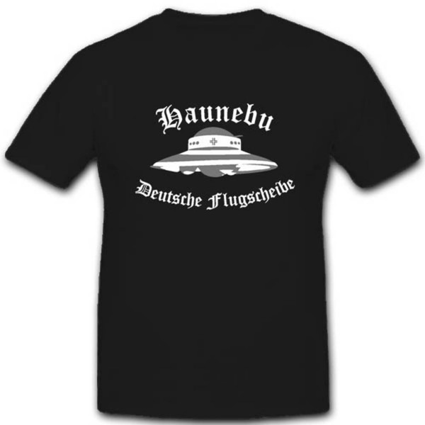Haunebu Deutschland Flugscheibe Militär Ufo Unbekanntes T Shirt #2726