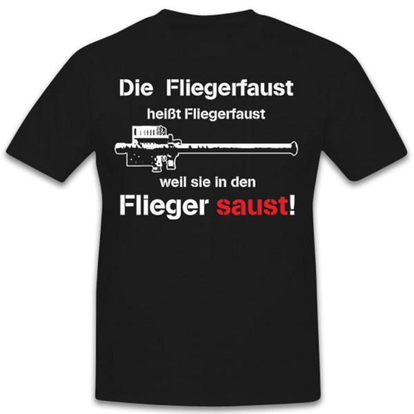 Die Fliegerfaust heißt Fliegerfaust, weil sie in den Flieger saust!T Shirt#13031