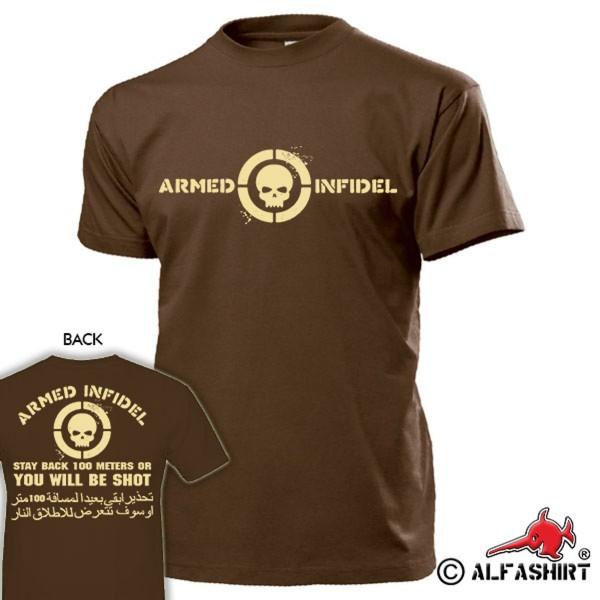 Armed Infidel Typ 2 Ungläubiger Bewaffnet stay back 100 meters T Shirt #15297