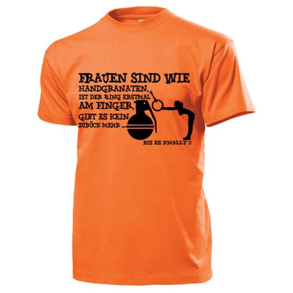 Frauen sind wie Handgranaten Ring Finger Fun Humor Junggesellen - T Shirt #17384