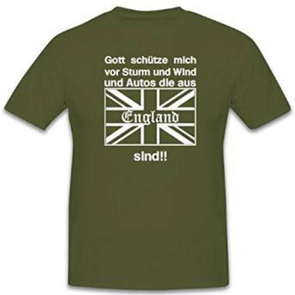 Gott schütze vor Sturm und Wind und Autos die aus ENGLAND sind - T Shirt #12150