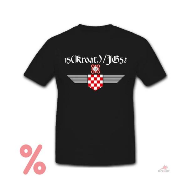 SALE Shirt Jagdgeschwader 52 Luftwaffe Jg52 Kroatien Kroatisch - T-Shirt #R243