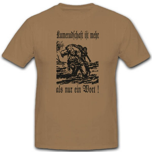 Slogan WK WH Kameradschaft ist mehr als nur ein Wort Spruch T Shirt #2738