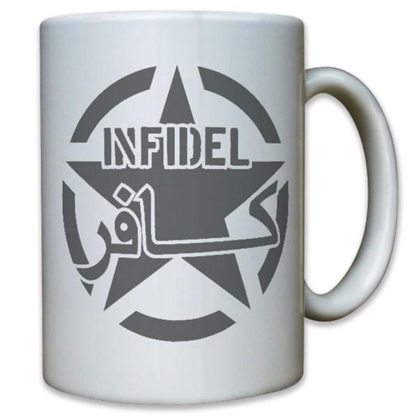 INFIDEL Ungläubiger Soldat Armee Army Navy Anti Terror Antiterror - Tasse #9151