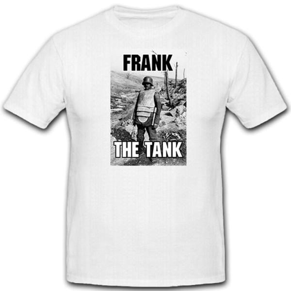 FRANK the TANK_deutscher Soldat Brustpanzer Stahlhelm M16 - T Shirt #12996
