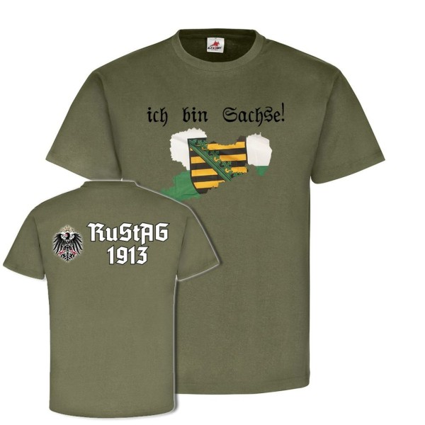 I am Sachse RuStAg 1913 Saxony Germany Free State of Saxony T Shirt # 18235