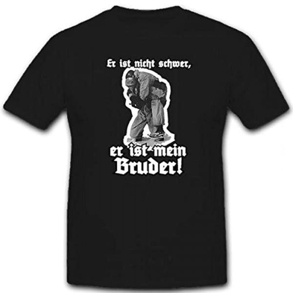 Er ist nicht schwer, er ist mein Bruder! Deutsche Fallschirmjäger T Shirt #12841
