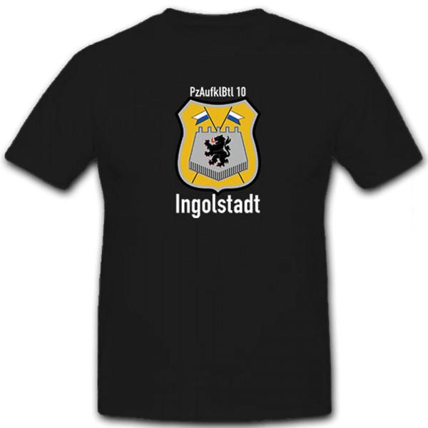 PzAufklBtl 10 Panzer Aufklärungs Bataillon Ingolstadt Wappen - T Shirt #12858