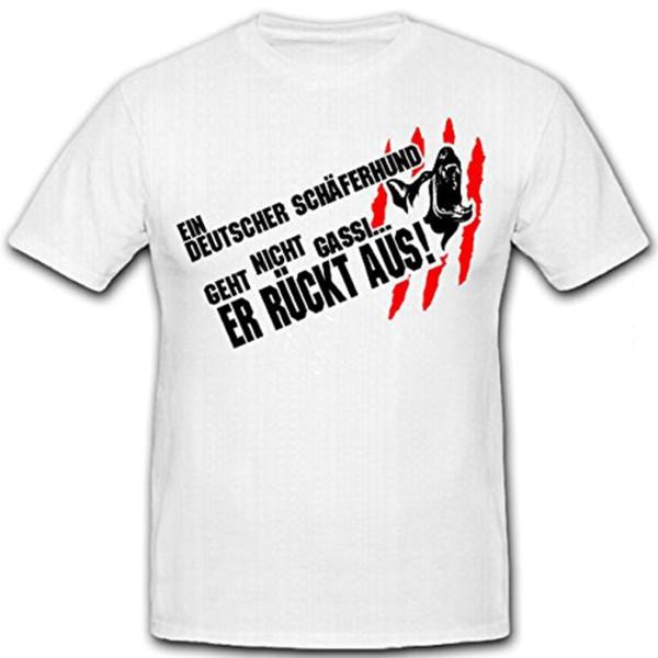 Ein DEUTSCHER SCHÄFERHUND geht nicht gassi, er RÜCKT AUS! Humor- T Shirt #12727
