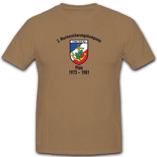 2. Marinesicherungskompanie Marine MarSichKp Plön 1973-1981 - T Shirt #12105