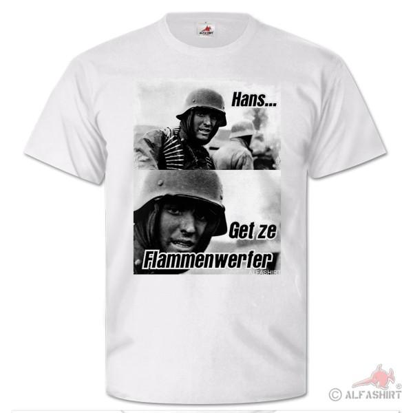 Hans Get Flamethrower Meme Picture Fun Soldier Humor Cult T-Shirt # 25893