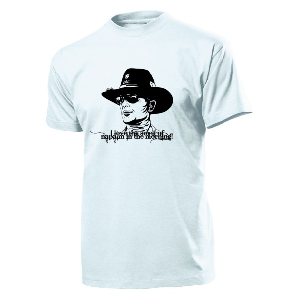 I Love The Smell Of Napalm In The Morning gasoline Lieutenant - T Shirt #11540