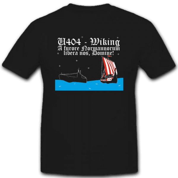 U-404 Uboot Militär Marine WK Wikinger Unterseeboot Viking T Shirt #2705