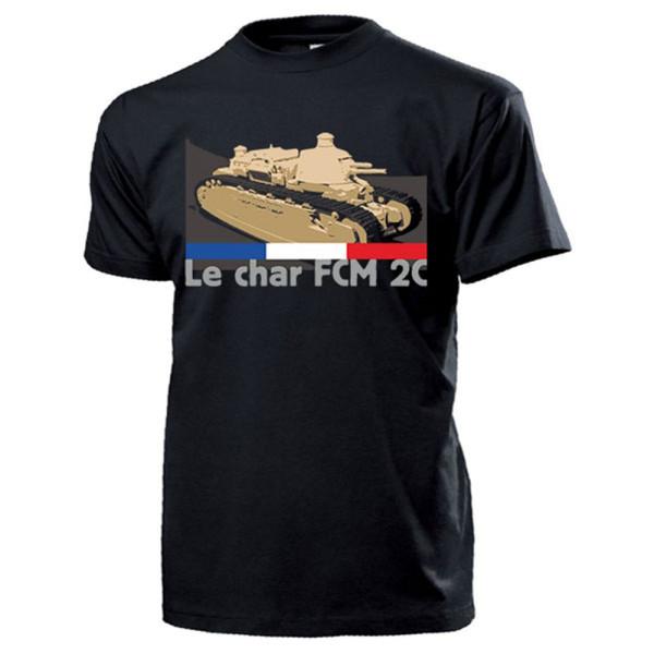 Le char FCM 2C Panzer Frankreich Wk Char de Rupture - T Shirt #13776