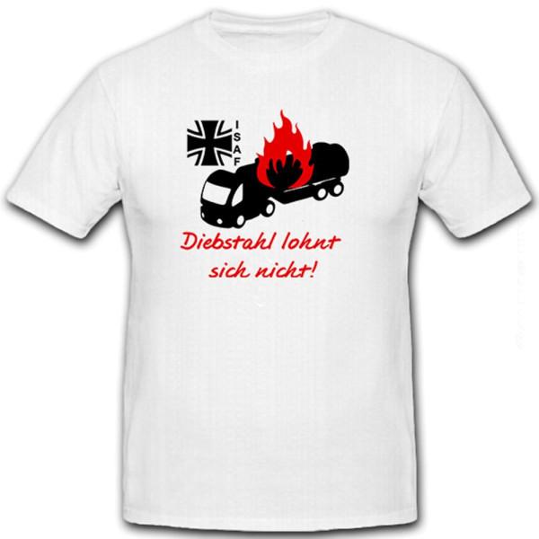 Diebstahl lohnt sich nicht! - Tanker Flammen ISAF Afghanistan - T Shirt #8624
