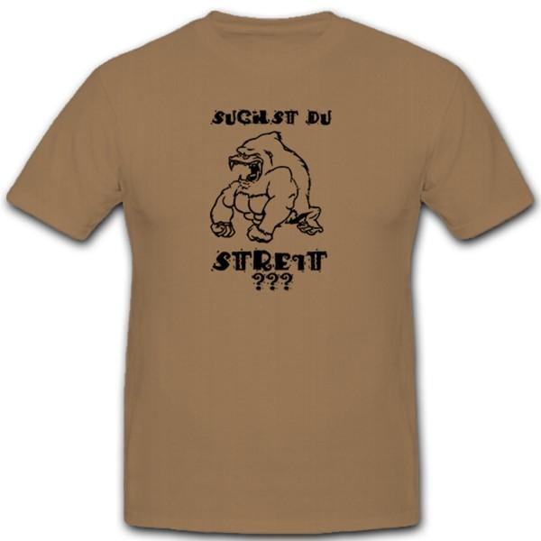 Suchst du Streit Gorilla Affe Provozieren Fun Humor Spaß - T Shirt #2253