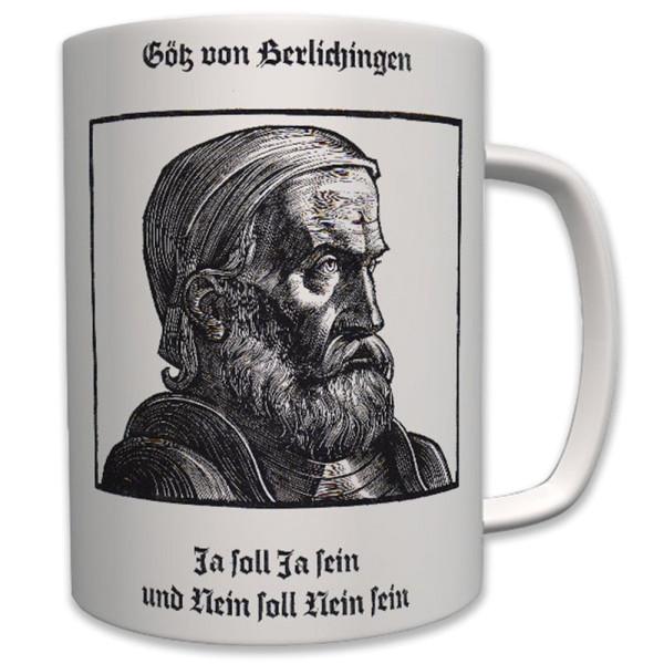 Götz von Berlichingen Ritter Reichsritter Mittelalter LMAA Ja - Tasse #6304