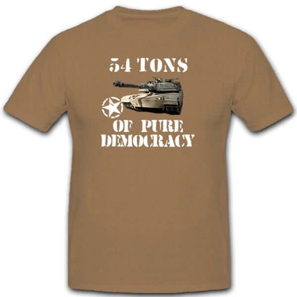 54 Tons Of Pure Democracy M1 Tank Bundeswehr Bund - T Shirt # 12096