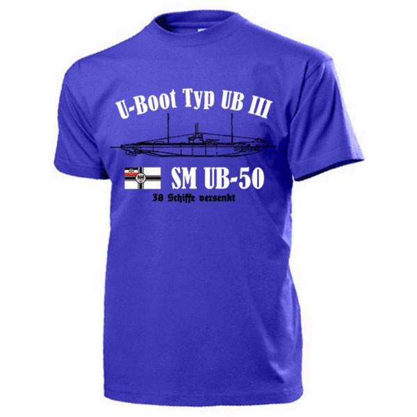 U-Boot Typ UB III SM UB-50 Marine Pola Flotille Unterseeboot - T Shirt #13146