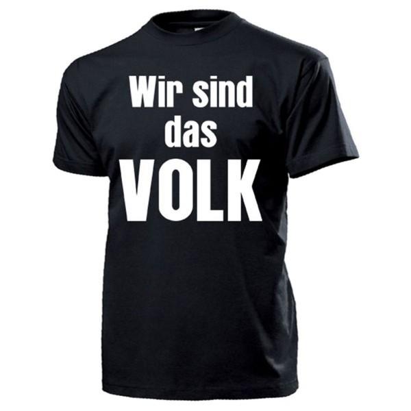 Wir sind das VOLK Deutschland Montags Demo Demonstration Bürger - T Shirt #14164
