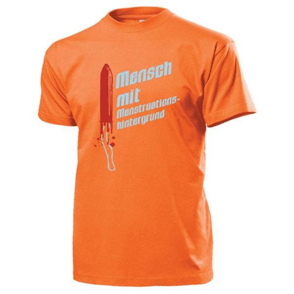 Mensch mit Menstruationshintergrund_Humor Spaß Frauen Tage - T Shirt #14224