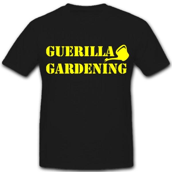 Guerilla Gärtner Gartenlandschaftsbauer Landwirt Natur ÖKO T Shirt #2127