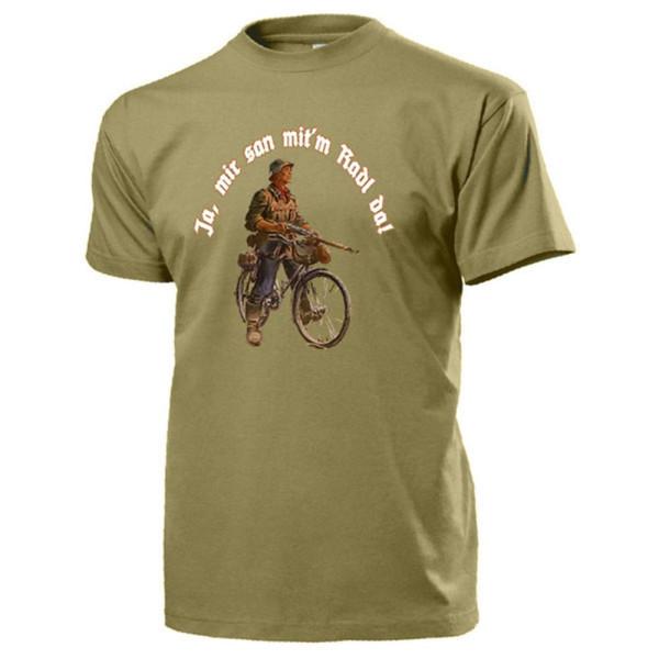 Ja mir san mit'm Radl da! Truppenfahrrad Radfahrschwadron - T Shirt #13149