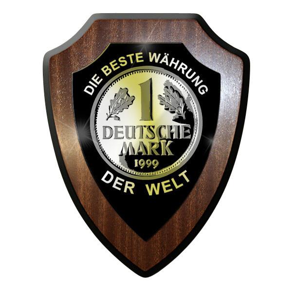 Wappenschild / Wandschild - Deutsche Mark Währung Die beste Währung #9019