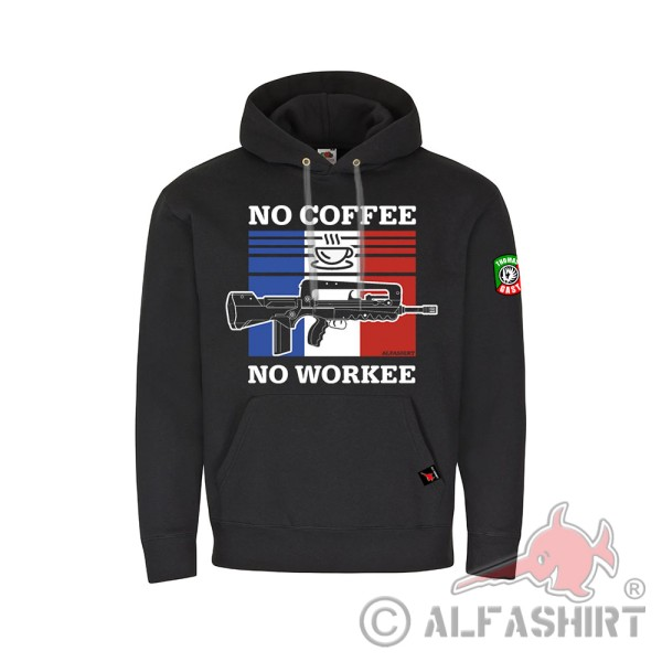 Thomas Gast Hoodie No Coffee No Workee FAMAS Legionär Fremdenlegion #36302